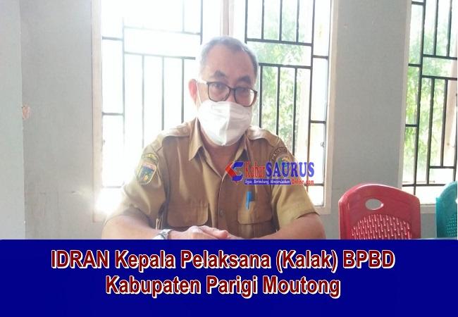 IDRAN Kepala Pelaksana (Kalak) BPBD Kabupaten Parigi Moutong